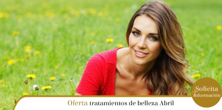 oferta tratamientos de belleza abril